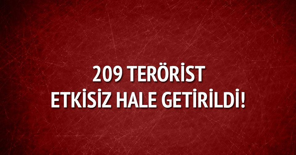 209 terörist etkisiz hale getirildi
