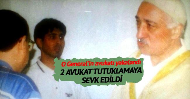 O General'in avukatı yakalandı