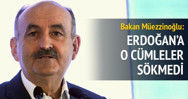 Bakan Müezzinoğlu: Erdoğan'a o cümleler sökmedi
