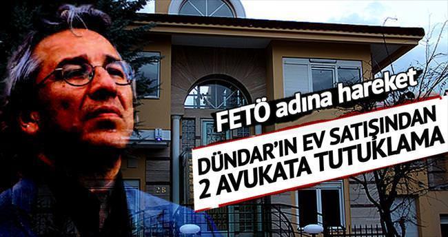 Dündar'ın ev satışından 2 avukata tutuklama…