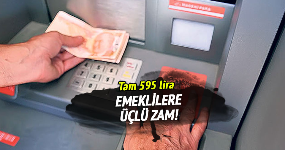 Emeklilere 3'ü bir arada 595 lira zam