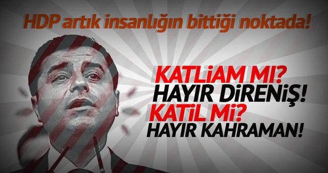 HDP artık insanlığın bittiği noktada!