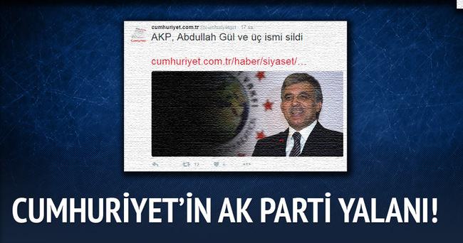 Cumhuriyet'in AKP, Abdullah Gül Ve Üç İsmi Sildi Yalanı