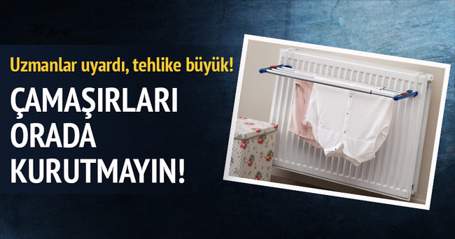 Sakın evin içinde çamaşır kurutmayın!