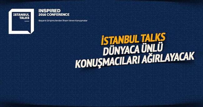 İstanbul TALKS dünyaca ünlü konusmacıları ağırlayacak