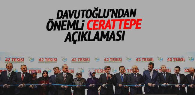 Davutoğlu'ndan önemli Cerattepe açıklaması