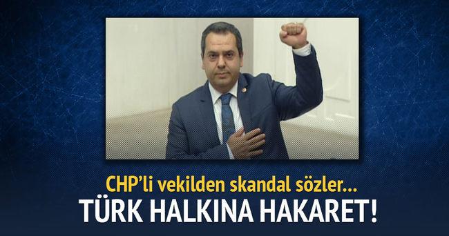 CHP'li vekilden Türk halkına hakaret