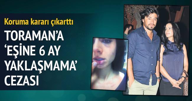 Toraman'a 'eşine 6 ay yaklaşmama' cezası