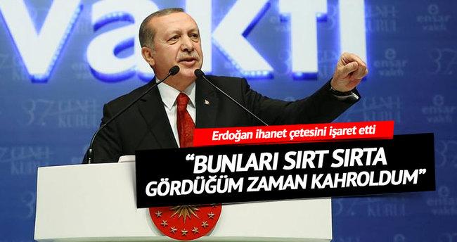 Erdoğan: Bunları sırt sırta gördüğüm zaman kahroldum