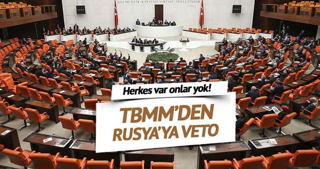TBMM Rusya'yı veto etti