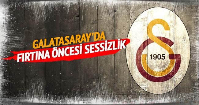 Galatasaray'da fırtına öncesi sessizlik