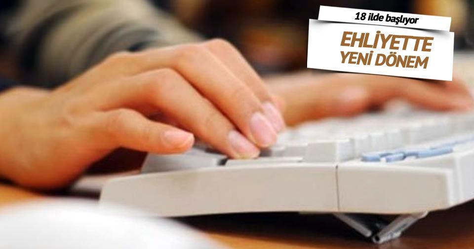 18 ilde e-sınavla ehliyet alınabilecek