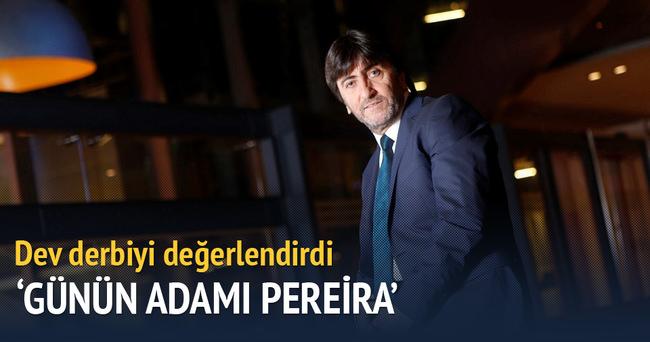 Rıdvan Dilmen: 'Günün adamı Pereira'