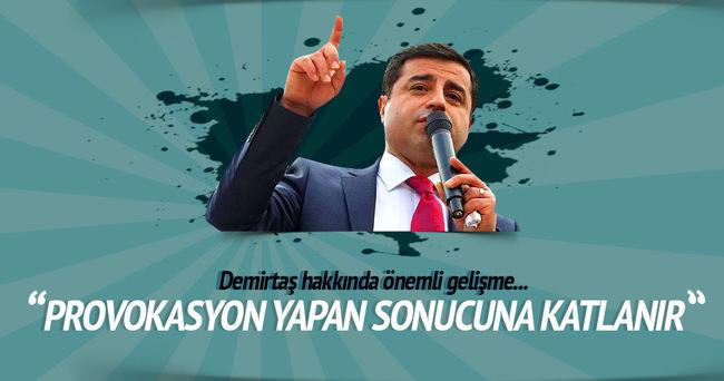 Ala: Demirtaş'ın çağrısı tam bir provokasyon!