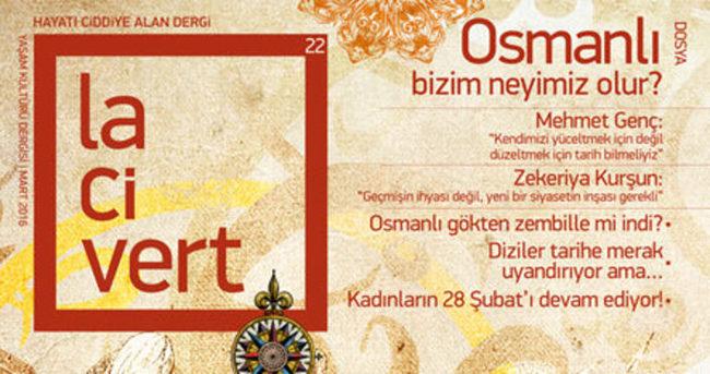 Lacivert soruyor: Osmanlı bizim neyimiz olur?