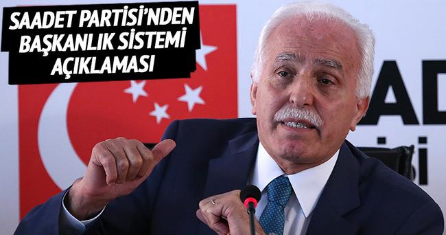 Saadet Partisi'nden 'başkanlık sistemi' açıklaması
