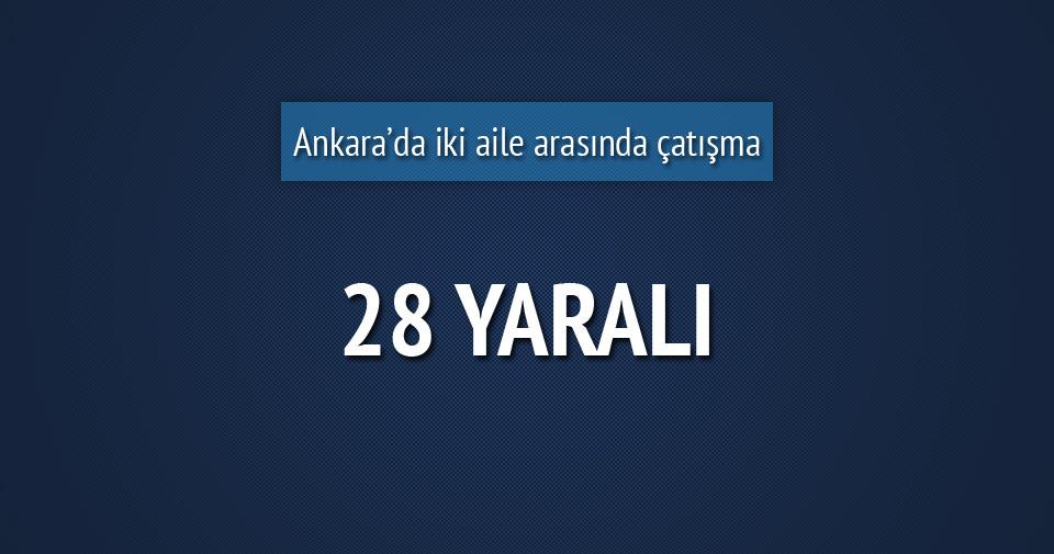 Ankara'da iki aile arasında silahlı çatışma: 28 yaralı