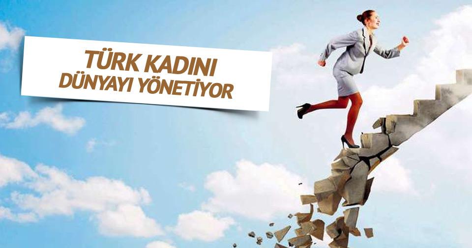 Türk kadını dünyayı yönetiyor