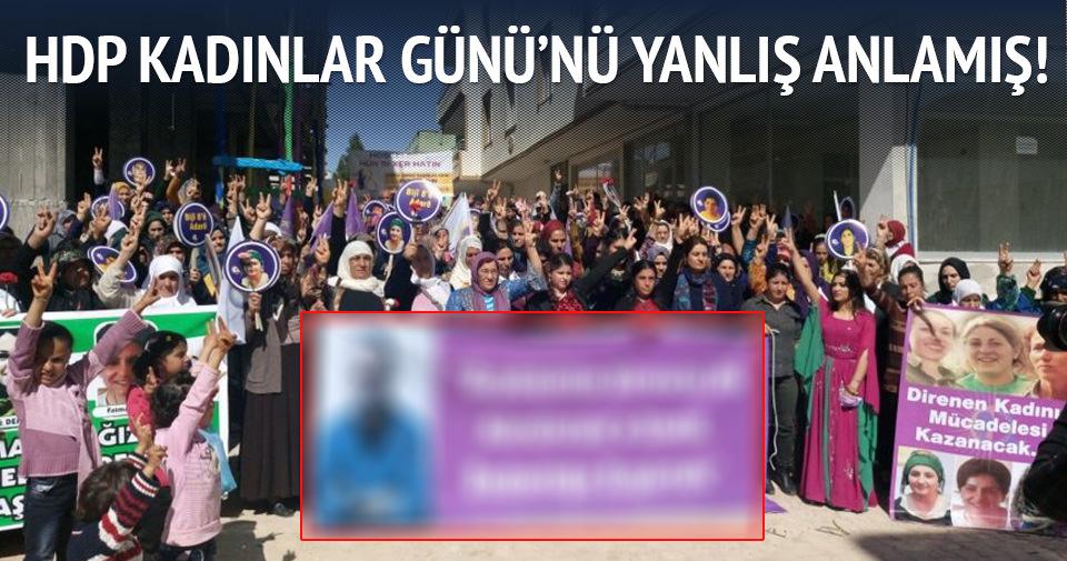 HDP Kadınlar Günü'nü çok yanlış anladı