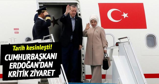 Erdoğan'ın kritik ziyaretinin tarihi belli oldu!