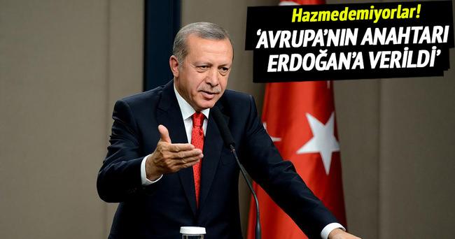 'Avrupa'nın anahtarı Erdoğan'a verildi'