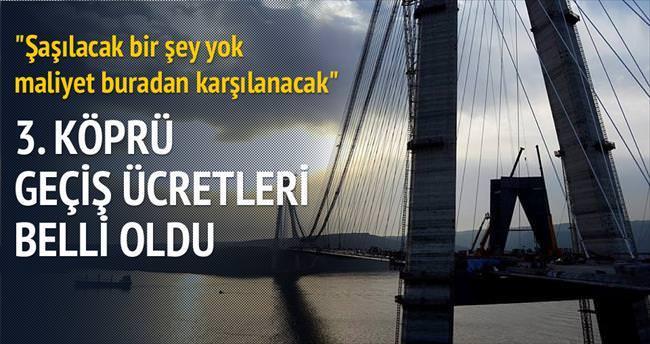 '3. Köprü ücretinde şaşılacak bir şey yok'