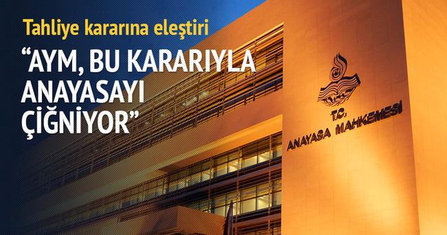 'AYM, bu kararıyla anayasayı çiğniyor'