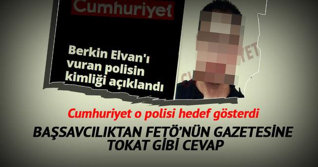 Cumhuriyet gazetesi o polisi hedef gösterdi