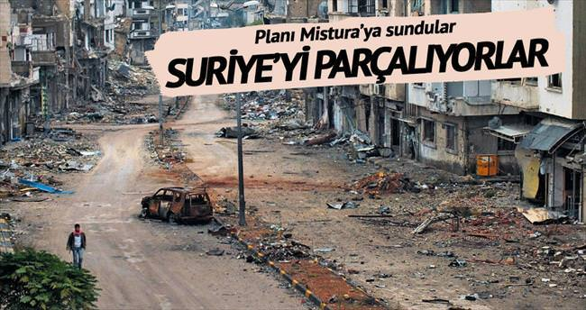 Eyvah! Suriye'yi parçalıyorlar