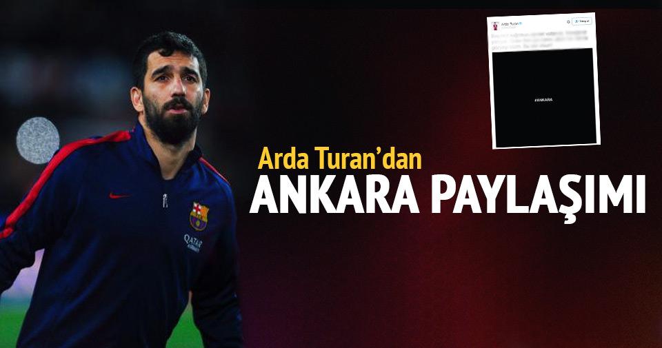 Arda Turan'dan Ankara paylaşımı
