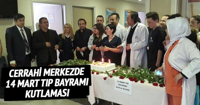 Cerrahi merkezde 14 Mart Tıp Bayramı kutlaması