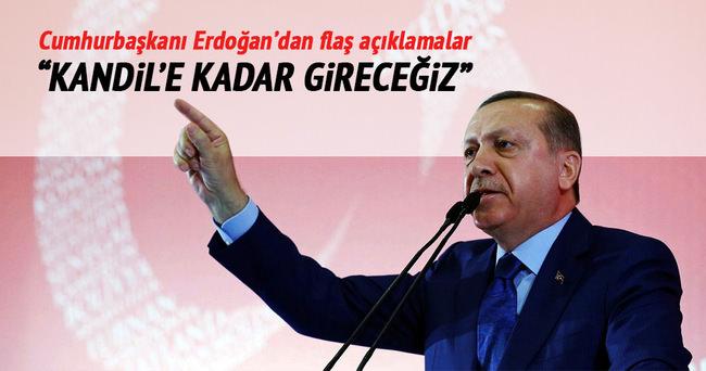 Erdoğan: İnlerine kadar girdik, gireceğiz!