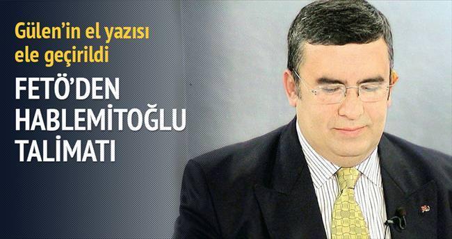 Gülen'in el yazısından Hablemitoğlu çıktı