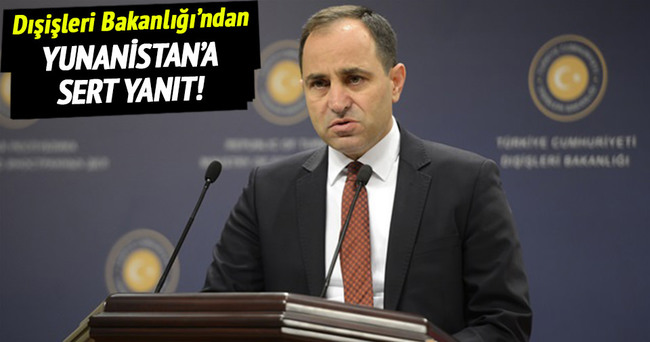 Dışişleri Bakanlığı'ndan Yunanistan'a sert yanıt!
