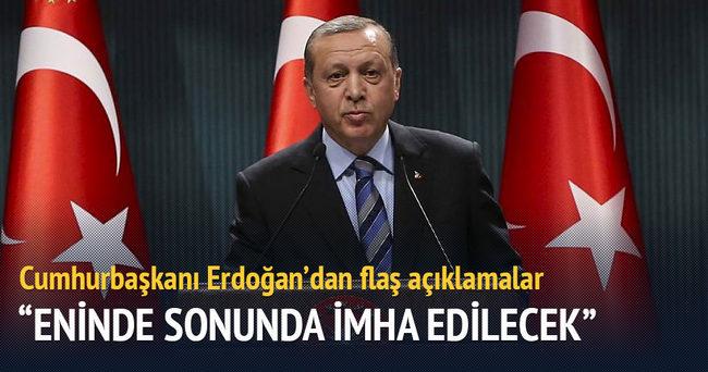 Erdoğan: Teröristler eninde sonunda imha edilecek