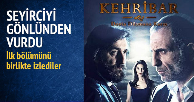 'Kehribar'ı birlikte izlediler