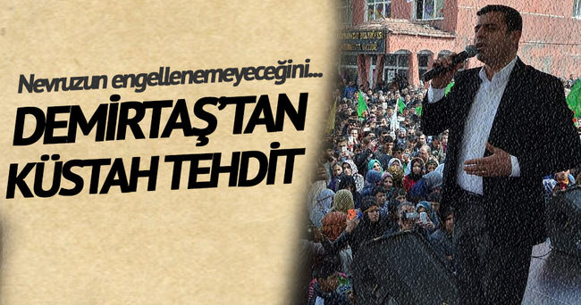 Demirtaş'tan küstah tehdit