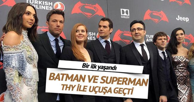 Batman ve Superman fırtınası THY ile esti