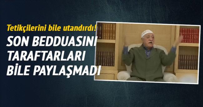Gülen'in son bedduasını taraftarları bile paylaşmadı