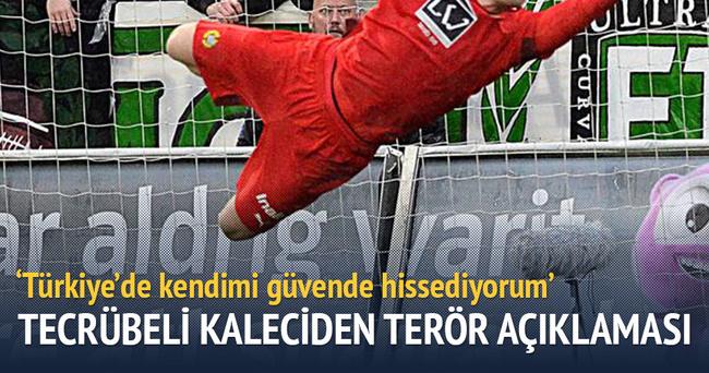 ''Türkiye'de kendimi güvende hissediyorum''