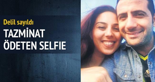 Yasak aşkla selfie tazminat ödetti