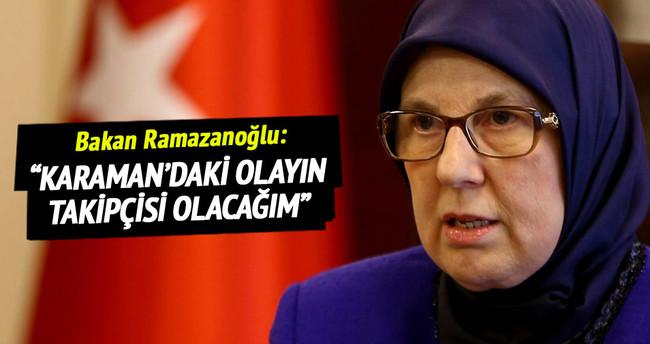'Karaman'daki olayın bakanlık ve şahsım adına takipçisi olacağım'