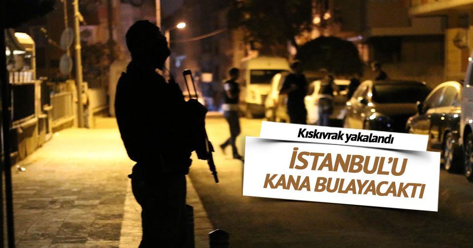 İstanbul'u kana bulayacaktı, kıskıvrak yakalandı