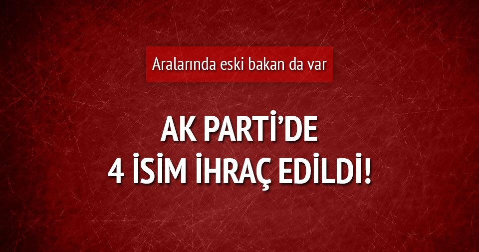AK Parti'de 4 isim ihraç edildi