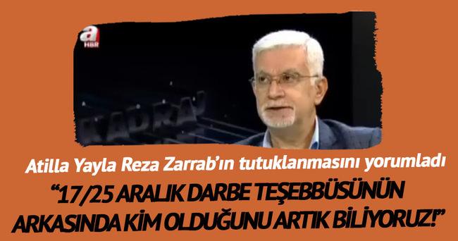 Atilla Yayla Reza Zarrab'ın tutuklanmasını yorumladı