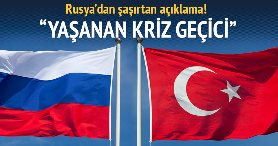 Türkiye ile Rusya arasındaki kriz geçici