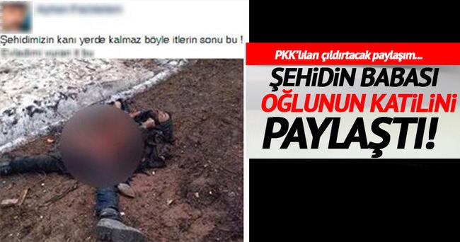 Şehidin babasından PKK'ya tokat gibi paylaşım!