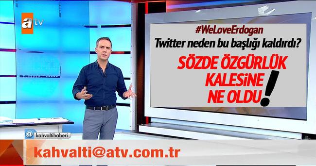 #WeLoveErdogan hashtagi neden kaldırıldı?