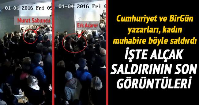 Sabah muhabirine çirkin saldırının yeni görüntüleri
