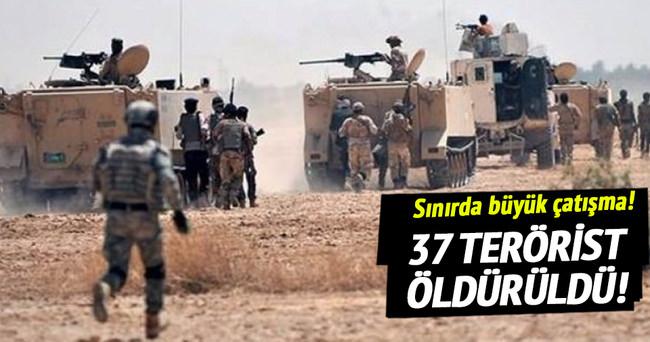 Sınırda büyük çatışma: 37 terörist öldürüldü!